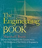 img - for The Engineering Book: From the Catapult to the Curiosity Rover, 250 Milestones in the History of Engineering (Sterling Milestones) book / textbook / text book