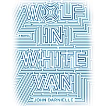 Wolf in White Van (       UNABRIDGED) by John Darnielle Narrated by John Darnielle