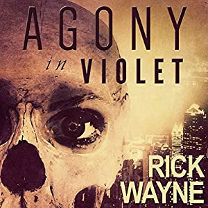Agony in Violet: The Heretic Arcanum, Book 1 | [Rick Wayne]