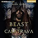 The Beast of Calatrava: A Foreworld SideQuest (       UNABRIDGED) by Mark Teppo Narrated by Luke Daniels