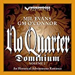No Quarter: Dominium, Volume 2: An Adventurous Historical Romance | MJL Evans,GM O'Connor