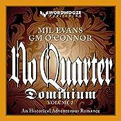 No Quarter: Dominium, Volume 2: An Adventurous Historical Romance | MJL Evans, GM O'Connor