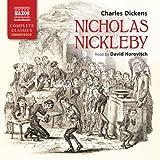 Dickens: Nicholas Nickleby (Unabridged)  (Naxos AudioBooks: NA0074) (Naxos Complete Classics)