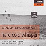 Hard Cold Whisper | Michael Hemmingson