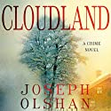 Cloudland: A Crime Novel (       UNABRIDGED) by Joseph Olshan Narrated by Eliza Foss