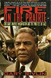 Image of Fire on the Prairie: Chicago's Harold Washington and the Politics of Race