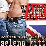 Yank: New Adult Romance | Selena Kitt