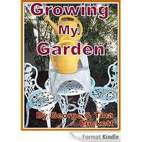 Growing My Garden (Herbs, Spices, Veggies) (The Novice Gardener) (English Edition)