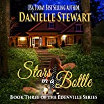 Stars in a Bottle: The Edenville Series, Book 3 | Danielle Stewart