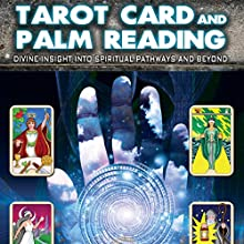 Tarot Card and Palm Reading: Divine Insight into Spiritual Pathways and Beyond  by Lynda Cowles, Nick Ashron Narrated by Helena Martin, Jessica Garratt, Sascha Cooper, Nick Ashron, Robin Lown