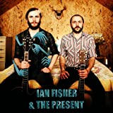 Ian Fisher & The Present