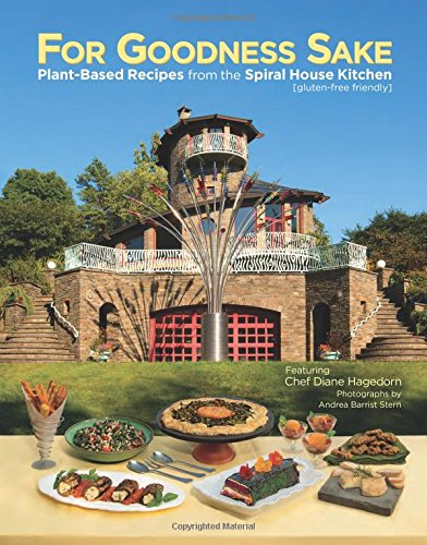 For Goodness Sake: Plant Based Recipes from the Spiral House Kitchen PDF