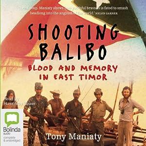 Shooting Balibo | [Tony Maniaty]