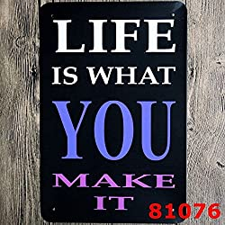 Metal Tin Sign LIFE IS WHAT YOU MAKE IT Pub Home Vintage Retro Poster Cafe ART