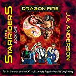 Dragon Fire: The Starriders, Book 1 | J. A. Anderson