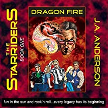 Dragon Fire: The Starriders, Book 1 Audiobook by J. A. Anderson Narrated by J. A. Anderson