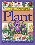 img - for The Kids Canadian Plant Book (The Kids Canadian Nature Series) book / textbook / text book