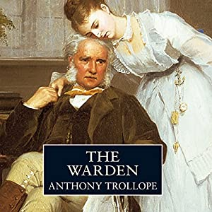 The Warden: Timothy West Version Audiobook