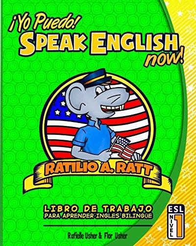 Yo Puedo! Speak English Now: ESL Libro de trabajo para aprender Ingles bilingue: Volume 1