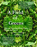 img - for A Field of Greens: African Slow Cooker Soups and Stews book / textbook / text book