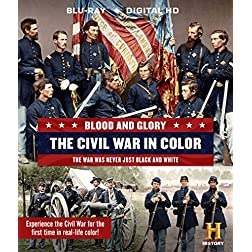 Blood & Glory: The Civil War in Color [Blu-ray]
