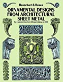 img - for Ornamental Designs from Architectural Sheet Metal: The Complete Broschart & Braun Catalog, ca. 1900 (Dover Pictorial Archive) by Jacob Broschart (1992-03-23) book / textbook / text book