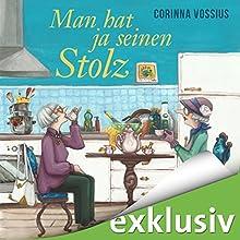 Man hat ja seinen Stolz Hörbuch von Corinna Vossius Gesprochen von: Gabriele Blum