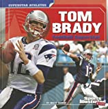 Tom Brady: Football Superstar (Sports Illustrated Kids: Superstar Athletes)
