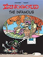 Iznogoud The Infamous: Iznogoud Vol. 7 (Adventures of the Grand Vizier Iznogoud)