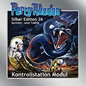Kontrollstation Modul (Perry Rhodan Silber Edition 26) | K.H. Scheer, William Voltz, Clark Darlton