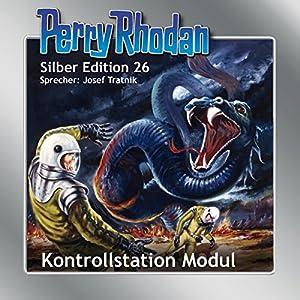 Kontrollstation Modul (Perry Rhodan Silber Edition 26) Hörbuch