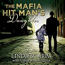 The Mafia Hit Man's Daughter Audiobook by Linda Scarpa, Linda Rosencrance Narrated by Elise Arsenault