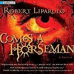 Comes a Horseman | Robert Liparulo