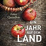 Ein Jahr auf dem Land | Anna Quindlen