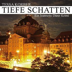 Tiefe Schatten. Ein Jeannette Dürer Krimi Hörbuch