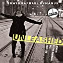 Unleashed: Release the Untamed Faith Within (       UNABRIDGED) by Erwin Raphael McManus Narrated by Erwin Raphael McManus