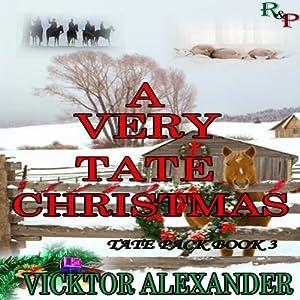 A Very Tate Christmas: Tate Pack, Book 3 | [Vicktor Alexander]