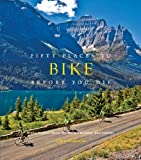 Fifty Places to Bike Before You Die: Biking Experts Share the World