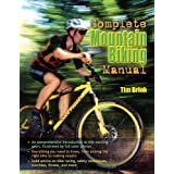 The Complete Mountain Biking Manual ~ Tim Brink