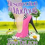 Resurrection in Mudbug (       UNABRIDGED) by Jana DeLeon Narrated by Johanna Parker