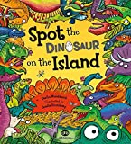 img - for Spot the Dinosaur on the Island: Packed with things to spot and facts to discover! book / textbook / text book