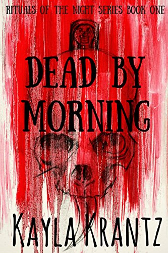 ebook: Dead by Morning (Rituals of the Night Book 1) (B01FKLP69I)