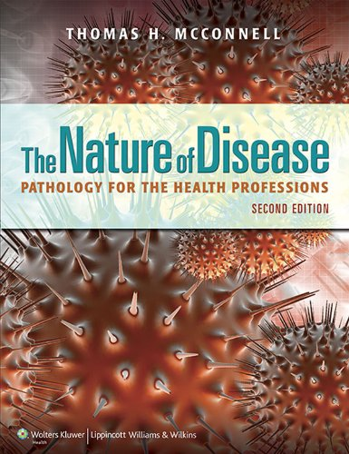 The Nature of Disease: Pathology for the Health Professions, by Thomas H. McConnell
