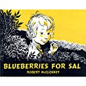 Blueberries For Sal (       UNABRIDGED) by Robert McCloskey Narrated by Owen Jordan