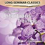 Ultimatives Intuitions-Training (Long-Seminar-Classics) | Kurt Tepperwein