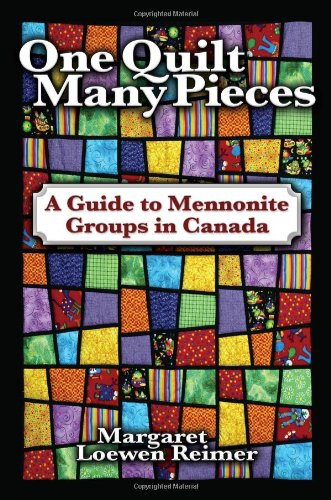 One Quilt Many Pieces: A Guide To Mennonite Groups In