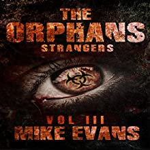 Strangers: The Orphans, Book 3 Audiobook by Mike Evans Narrated by Jack Wallen, Jr.