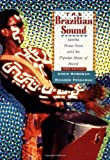The Brazilian Sound: Samba, Bossa Nova, and the Popular Music of Brazil (1566395453) by Chris McGowan