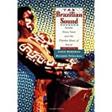 The Brazilian Sound: Samba, Bossa Nova, and the Popular Music of Brazil ~ Chris McGowan