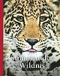 Stimmen der Wildnis: 100 Tiere aus al...